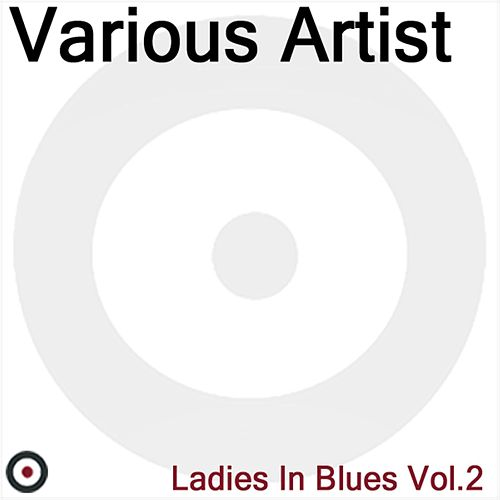 Ladies In Blues Volume 2 by Various Artists
