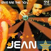 Play & Download Give me the 70's (Remixes) by Jean | Napster