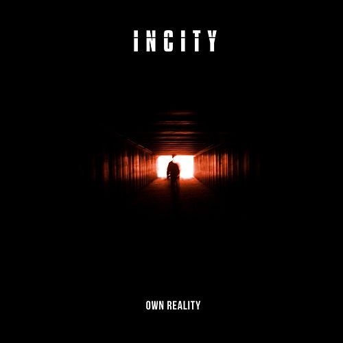 Own Reality by Incity