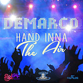 Play & Download Hand Inna the Air - Single by Demarco | Napster