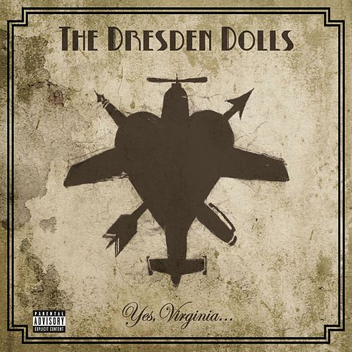 Play & Download Yes, Virginia by The Dresden Dolls | Napster