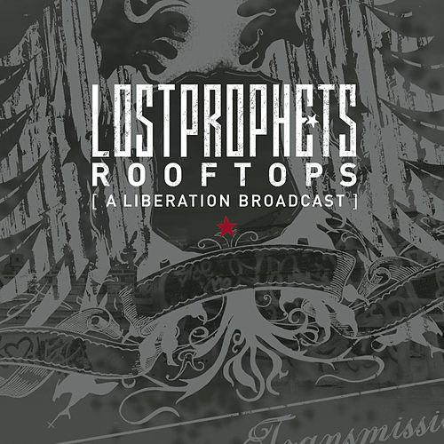 Play & Download Rooftops (A Liberation Broadcast) by Lostprophets | Napster