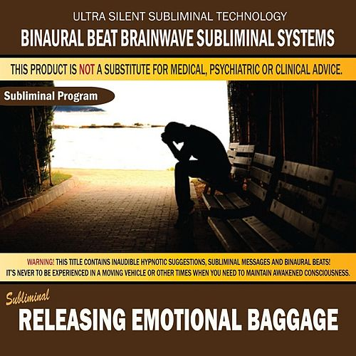 Play & Download Releasing Emotional Baggage by Binaural Beat Brainwave Subliminal Systems | Napster