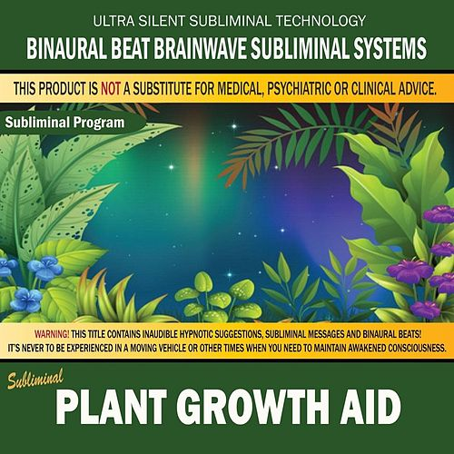 Plant Growth Aid by Binaural Beat Brainwave Subliminal Systems