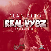Play & Download Real Vybz - Single by Blak Ryno | Napster