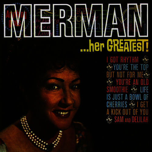 Play & Download Merman.. Her Greatest! by Ethel Merman | Napster