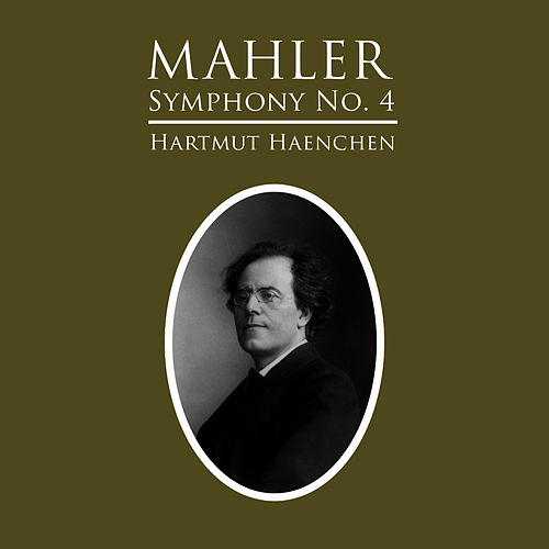 Play & Download Mahler: Symphony No. 4 by Hartmut Haenchen | Napster
