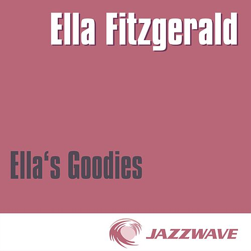 Play & Download Ella's Goodies by Ella Fitzgerald | Napster