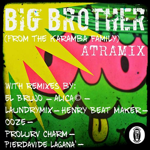 Big Brother (From The Karamba Family) by Atramix