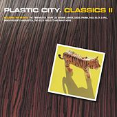 Play & Download Plastic City. Classics II by Various Artists | Napster