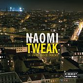 Play & Download Tweak by Naomi | Napster