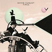 Play & Download Times by David August | Napster