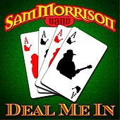 Deal Me In by Sam Morrison Band