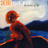 Play & Download Six Inches of Sky by Sherri Youngward | Napster