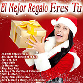 Play & Download El Mejor Regalo Eres Tú by Various Artists | Napster