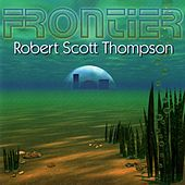 Play & Download Frontier by Robert Scott Thompson | Napster