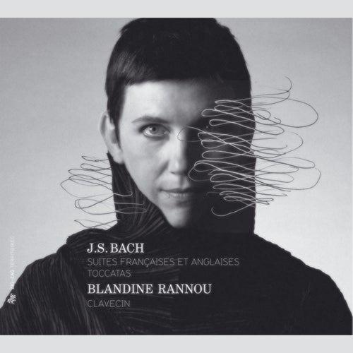 Play & Download Bach: Suites Françaises - Suites Anglaises - Toccatas by Blandine Rannou | Napster