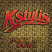 Play & Download Booty Me Down by Kstylis | Napster