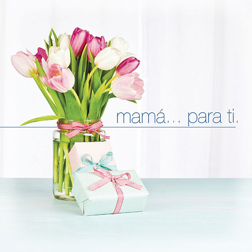 Play & Download Mamá... Para Ti by Various Artists | Napster