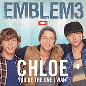 Chloe (You're The One I Want) by Emblem3