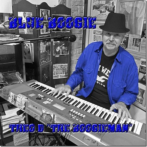 Blue Boogie by Theo D the Boogieman