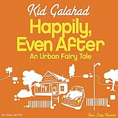 Play & Download Happily Even After by Kid Galahad | Napster