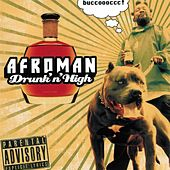 Drunk And High by Afroman