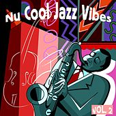 Play & Download Nu Cool Jazz Vibes, Vol. 2 by Various Artists | Napster