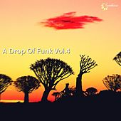 Play & Download Drop Of Funk, Vol. 4 by Various Artists | Napster