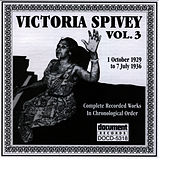 Play & Download Victoria Spivey Vol. 3 1929-1936 by Victoria Spivey | Napster