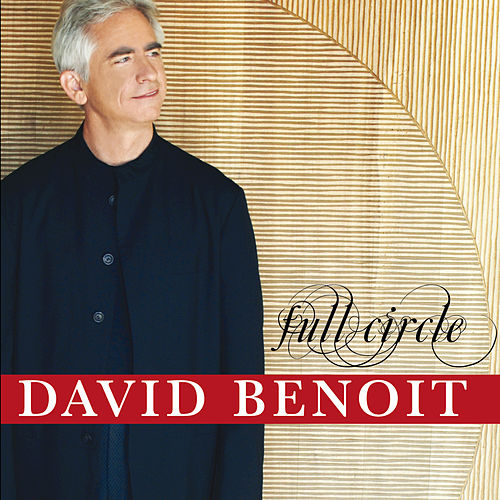 Play & Download Full Circle by David Benoit | Napster