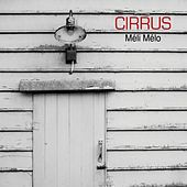 Play & Download Méli Mélo by Cirrus | Napster