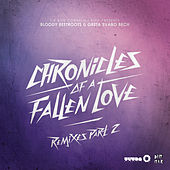 Play & Download Chronicles of a Fallen Love (Remixes, Pt. 2) by The Bloody Beetroots | Napster