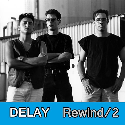 Rewind, Vol. 2 by Delay