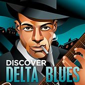Discover - Delta Blues by Various Artists