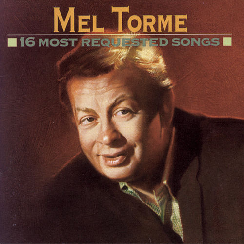 16 Most Requested Songs by Mel Tormè