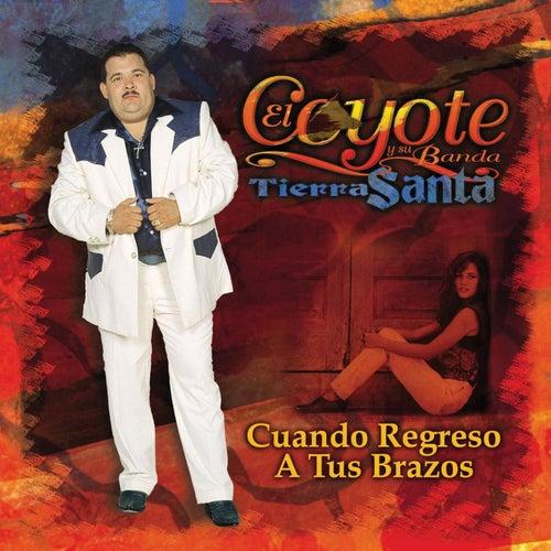 Cuando Regreso A Tus Brazos by El Coyote Y Su Banda