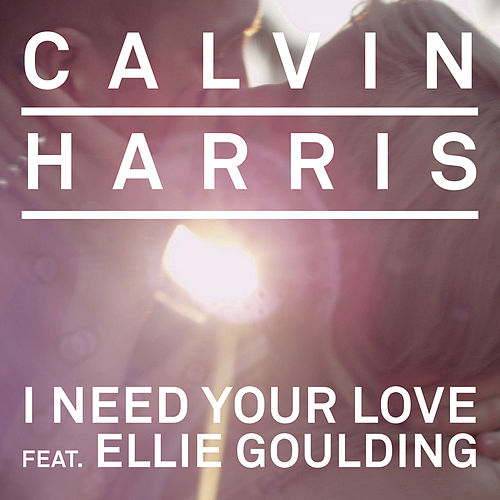 Play & Download I Need Your Love by Calvin Harris | Napster