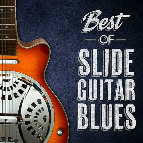 Best of Slide Guitar Blues by Various Artists