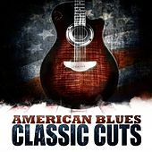 American Blues - Classic Cuts by Various Artists