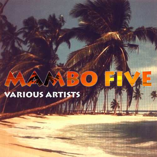 Play & Download Mambo Five by Various Artists | Napster