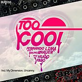 Play & Download Too Cool (feat. Hugo Faro) - Single by Fernando Lima | Napster