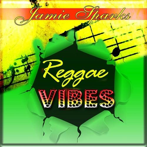 Reggae Vibes by Jamie Sparks