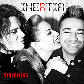 Streaming by Inertia