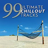 Play & Download 99 Ultimate Chillout Tracks by Various Artists | Napster