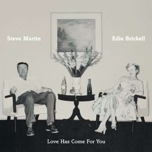 Play & Download Love Has Come For You by Steve Martin | Napster