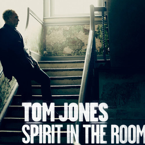 Play & Download Spirit In The Room by Tom Jones | Napster