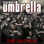 Sick Wid It Umbrella (The Complete Second Season): The Machine by Various Artists