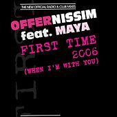 Play & Download First Time (When I'm with You) [feat. Maya] by Offer Nissim | Napster