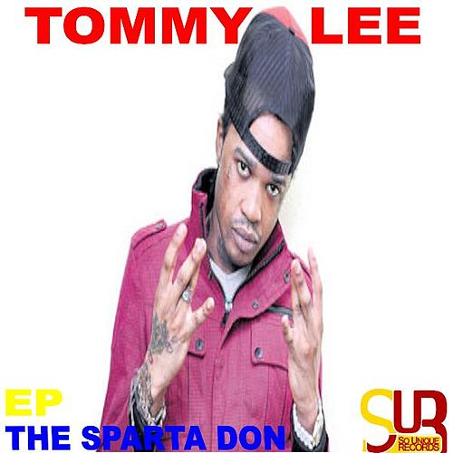 Play & Download The Sparta Don-EP by Tommy Lee | Napster